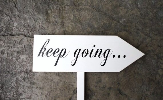 Seven Tips for Keeping on Going when the Going Gets Tough